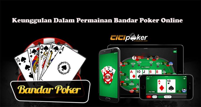 Keunggulan Dalam Permainan Bandar Poker Online