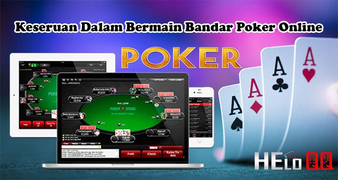 Keseruan Dalam Bermain Bandar Poker Online