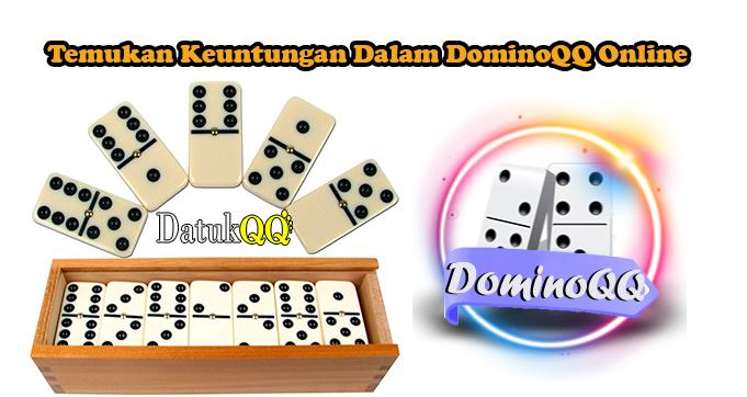 Temukan Keuntungan Dalam DominoQQ Online