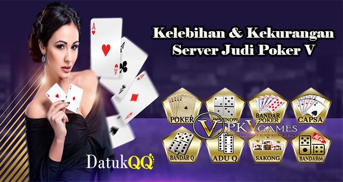 Kelebihan & Kekurangan Server Judi Poker V